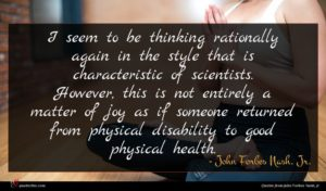 John Forbes Nash, Jr. quote : I seem to be ...