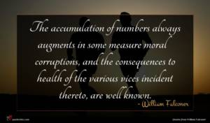 William Falconer quote : The accumulation of numbers ...