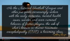Jeffrey Kluger quote : As the National Football ...