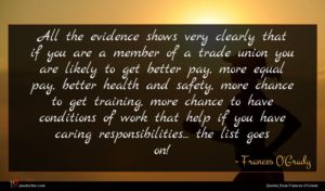 Frances O'Grady quote : All the evidence shows ...