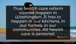 Mehmet Oz quote : True health care reform ...