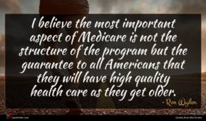 Ron Wyden quote : I believe the most ...