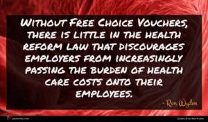 Ron Wyden quote : Without Free Choice Vouchers ...