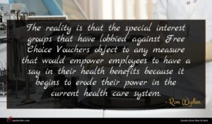 Ron Wyden quote : The reality is that ...