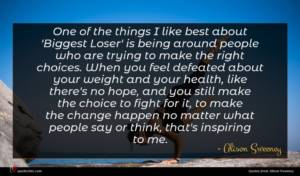 Alison Sweeney quote : One of the things ...
