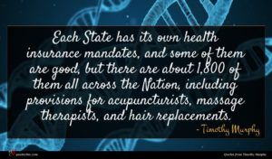 Timothy Murphy quote : Each State has its ...