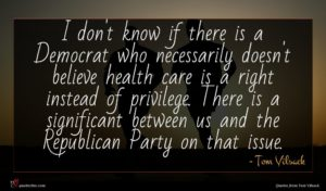 Tom Vilsack quote : I don't know if ...