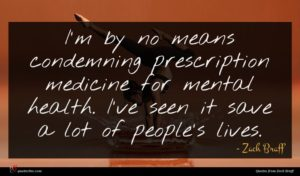 Zach Braff quote : I'm by no means ...