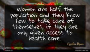 Cynthia Nixon quote : Women are half the ...