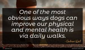 Andrew Weil quote : One of the most ...