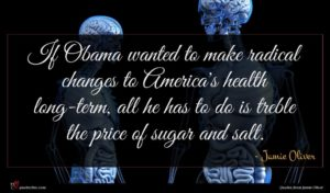 Jamie Oliver quote : If Obama wanted to ...