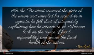 Ron Kind quote : As the President reviewed ...