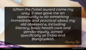 Amartya Sen quote : When the Nobel award ...