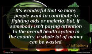 Paul Wolfowitz quote : It's wonderful that so ...