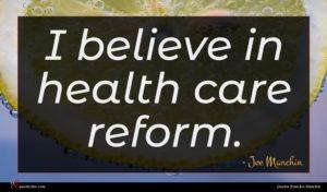 Joe Manchin quote : I believe in health ...