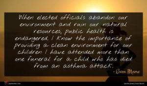 Gwen Moore quote : When elected officials abandon ...