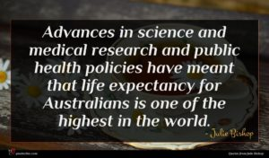 Julie Bishop quote : Advances in science and ...