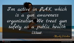 Mandy Patinkin quote : I'm active in PAX ...