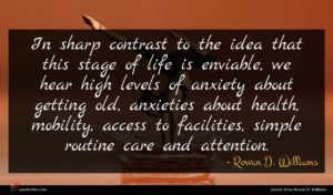 Rowan D. Williams quote : In sharp contrast to ...