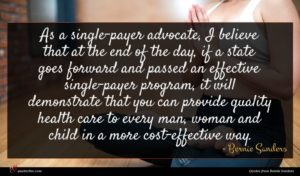 Bernie Sanders quote : As a single-payer advocate ...
