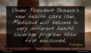 Fred Upton quote : Under President Obama's new ...