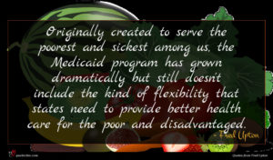 Fred Upton quote : Originally created to serve ...