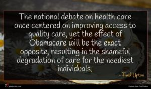 Fred Upton quote : The national debate on ...