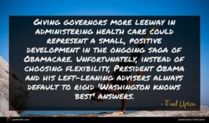 Fred Upton quote : Giving governors more leeway ...