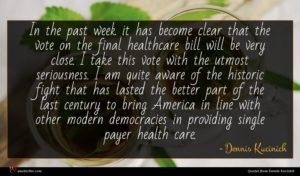 Dennis Kucinich quote : In the past week ...