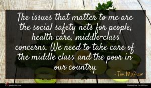 Tim McGraw quote : The issues that matter ...