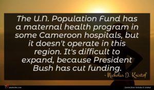 Nicholas D. Kristof quote : The U N Population ...