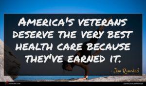 Jim Ramstad quote : America's veterans deserve the ...