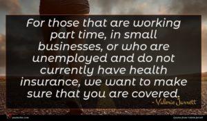 Valerie Jarrett quote : For those that are ...