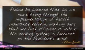 Valerie Jarrett quote : Please be assured that ...