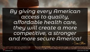 Tom Allen quote : By giving every American ...