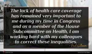 Paul Gillmor quote : The lack of health ...
