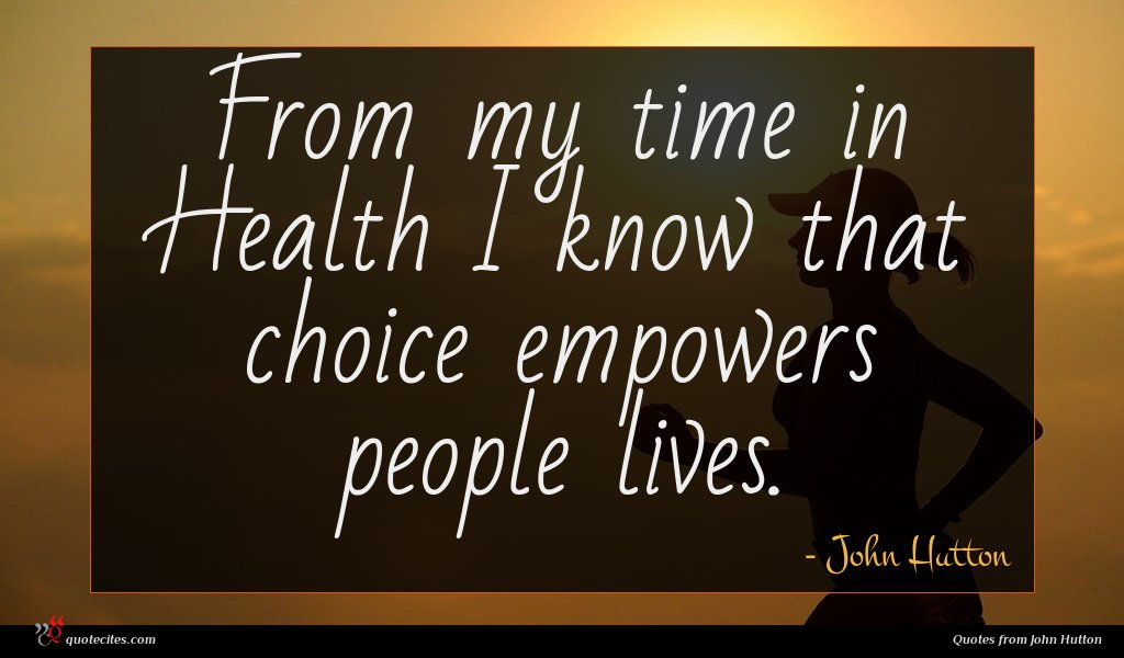 From my time in Health I know that choice empowers people lives.