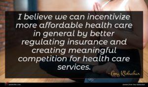 Amy Klobuchar quote : I believe we can ...
