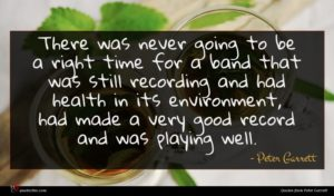 Peter Garrett quote : There was never going ...