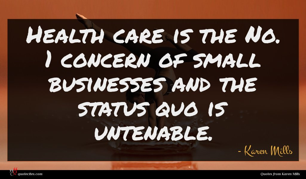Health care is the No. 1 concern of small businesses and the status quo is untenable.