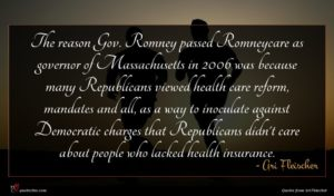 Ari Fleischer quote : The reason Gov Romney ...