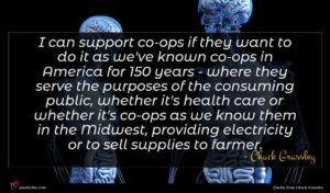 Chuck Grassley quote : I can support co-ops ...