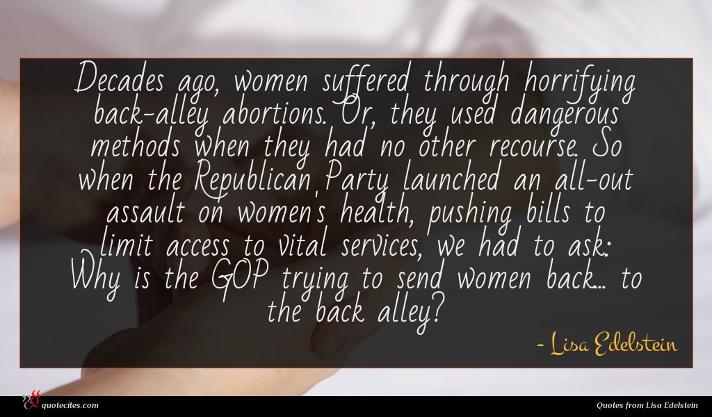 Decades ago, women suffered through horrifying back-alley abortions. Or, they used dangerous methods when they had no other recourse. So when the Republican Party launched an all-out assault on women's health, pushing bills to limit access to vital services, we had to ask: Why is the GOP trying to send women back... to the back alley?
