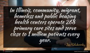Jan Schakowsky quote : In Illinois community migrant ...