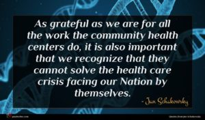 Jan Schakowsky quote : As grateful as we ...