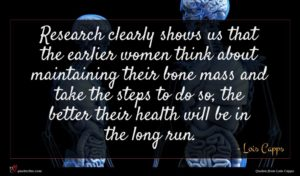 Lois Capps quote : Research clearly shows us ...