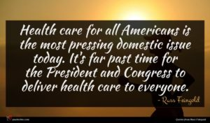 Russ Feingold quote : Health care for all ...