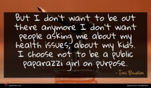 Toni Braxton quote : But I don't want ...