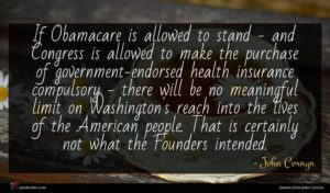 John Cornyn quote : If Obamacare is allowed ...