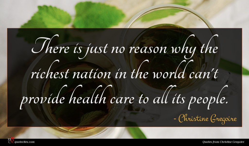 There is just no reason why the richest nation in the world can't provide health care to all its people.